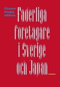 Faderliga f�retagare i Sverige och Japan (inbunden)