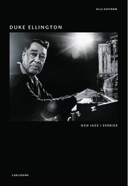 Duke Ellington : och jazz i Sverige