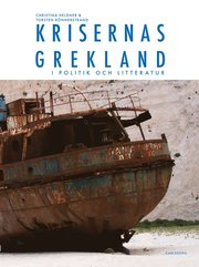 Krisernas Grekland i politik och litteratur : arvet från Sokrates Zorba och Lambrakis