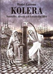 Kolera : samhället idéerna och katastrofen 1834