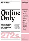 Online only : allt du beh�ver veta f�r att bli morgondagens journalist