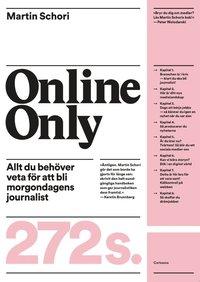 Online only : allt du beh�ver veta f�r att bli morgondagens journalist (h�ftad)