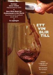 Ett vin blir till : arbetet i vingården och i vinkällaren