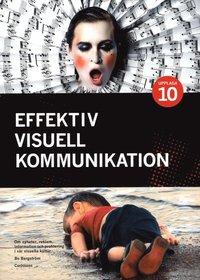 Effektiv visuell kommunikation : om nyheter, reklam, information ... (inbunden)