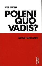 Polen! Quo vadis? : om Polen i dagens Europa