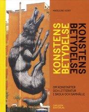 Konstens betydelse : om konstarterna och litteraturen i skola och samhälle