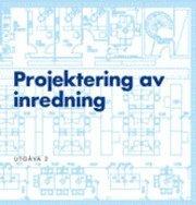 Projektering av inredning (h�ftad)