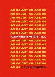 Kommentarer till AB 04 ABT 06 och ABK 09