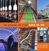 Så arbetar du med AMA EL 09