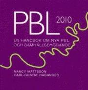 PBL 2010 En handbok om nya PBL och samhällsbyggande