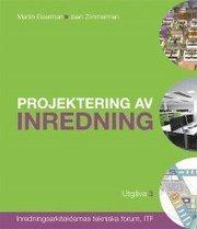 Projektering av inredning : inredningsarkitekternas tekniska forum ITF