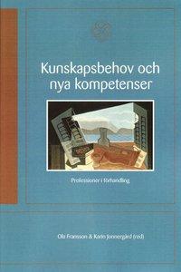 Kunskapsbehov och nya kompetenser : professioner i f�rhandling (h�ftad)
