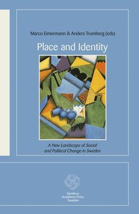 Place and Identity: A New Landscape of Social and Political Change in Swede (h�ftad)