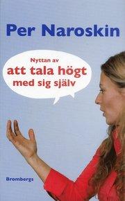 Nyttan av att tala högt med sig själv (pocket)