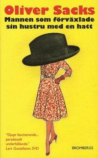 Mannen som f�rv�xlade sin hustru med en hatt (pocket)