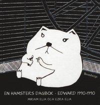 En hamsters dagbok : Edward 1990-1990 (inbunden)
