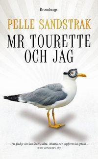 Mr Tourette och jag (inbunden)