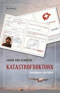 Katastrofdoktorn : berättelser från fältet (inbunden)