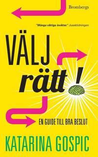 V�lj r�tt! : en guide till bra beslut (pocket)