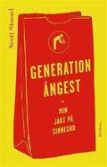 Generation �ngest : Min jakt p� sinnesro
