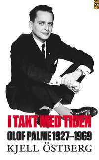 I takt med tiden : Olof Palme 1927-1969 (pocket)