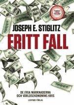 Fritt fall : de fria marknaderna och v�rldsekonomins kris (inbunden)