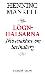 Lögnhalsarna : nio enaktare om Strindberg
