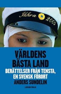 V�rldens b�sta land : ber�ttelser fr�n Tensta, en svensk f�rort (e-bok)