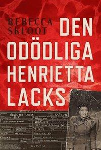 Den od�dliga Henrietta Lacks (h�ftad)
