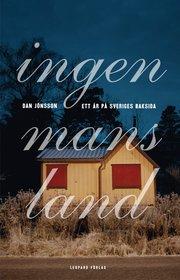 Ingenmansland : ett �r p� Sveriges baksida (h�ftad)