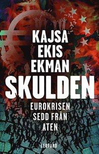 Skulden : eurokrisen sedd fr�n Aten (h�ftad)