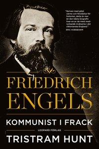Friedrich Engels : kommunist i frack (inbunden)