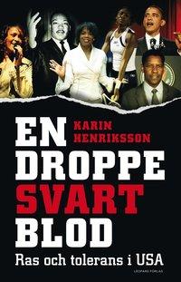 En droppe svart blod : ras och tolerans i USA (inbunden)