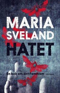 Hatet : en bok om antifeminism (pocket)