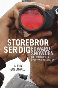 Storebror ser dig : Edward Snowden och den globala �vervakningsstaten (inbunden)