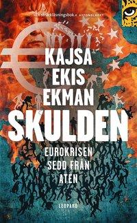 Skulden : eurokrisen sedd fr�n Aten (pocket)