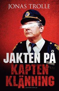 Jakten p� Kapten Kl�nning (e-bok)