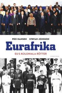 Eurafrika : EU:s koloniala r�tter (inbunden)