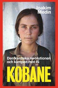 Kobane. Den kurdiska kampen mot IS (inbunden)
