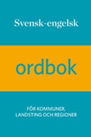 Svensk-engelsk ordbok : för kommuner landsting och regioner