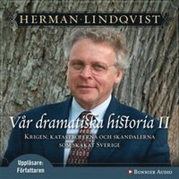 V�r dramatiska historia 1600-1743: Krigen, katastroferna och skandalerna som skakat Sverige (mp3-bok)
