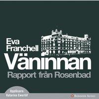 V�ninnan: Rapport fr�n Rosenbad (mp3-bok)