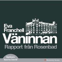 V�ninnan: Rapport fr�n Rosenbad (inbunden)