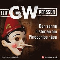 Den sanna historien om Pinocchios n�sa (mp3-bok)