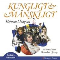 Kungligt och m�nskligt: 200 �r med �tten Bernadotte i Sverige (mp3-bok)