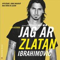 Jag �r Zlatan: Zlatans egen ber�ttelse (ljudbok)