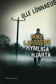 Mike Larssons rymliga hj�rta (inbunden)