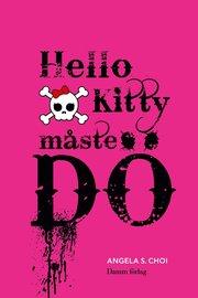 Hello Kitty måste dö (inbunden)