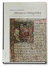 Bokomslag Minnet av vikingatiden : de isländska kungasagorna och deras värld (inbunden)