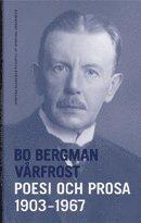 V�rfrost : poesi och prosa 1903-1967 (inbunden)